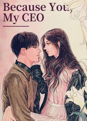 Because You, My CEO