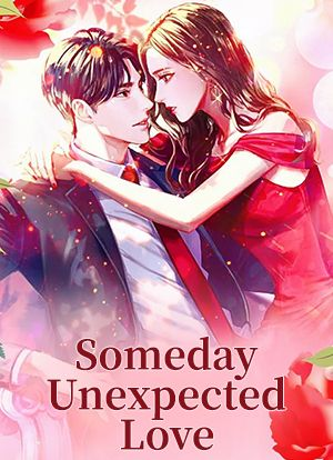 Someday Unexpected Love