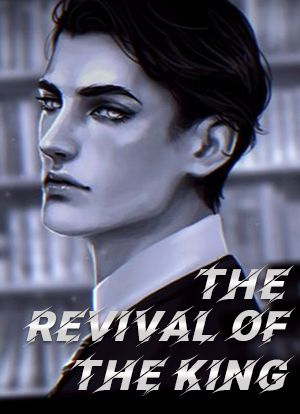 The Revival of the King